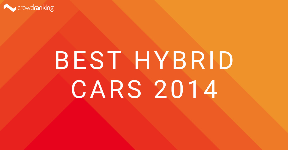 Best hybrid cars 2014 crowdranking